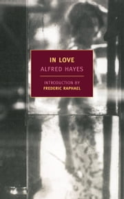 In Love ebook by Alfred Hayes,Frederic Raphael