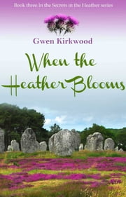 When the Heather Blooms ebook by Gwen Kirkwood