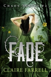 Fade (Chaos #2) ebook by Claire Farrell