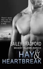 Hay and Heartbreak ebook by Bailey Bradford