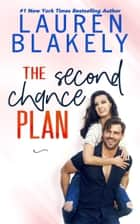 The Second Chance Plan ebook by Lauren Blakely