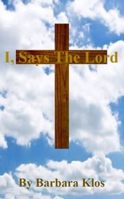 I, Saya The Lord ebook by Barbara Klos