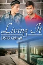 Living It ebook by
