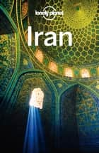 Lonely Planet Iran ebook by Lonely Planet,Andrew Burke,Virginia Maxwell,Iain Shearer