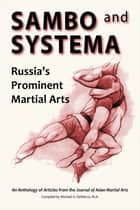 Sambo and Systema: Russia's Prominent Martial Arts ebook by Kevin Secours, Brett Jacques, Scott Anderson,...