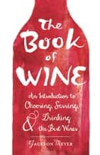 The Book of Wine ebook by Jackson Meyer