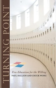 Turning Point - Free Education for the Willing ebook by Paul Rallion; Chuck Wong