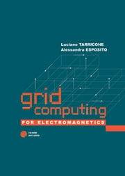 Grid Computing for Electromagnetics ebook by Tarricone, Luciano