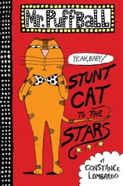 Mr. Puffball: Stunt Cat to the Stars ebook by Constance Lombardo,Constance Lombardo