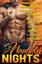 Naughty Nights - Nine Luscious Love Stories ebook by L.J. Garland, Ever Coming, Francesca Hawley,...