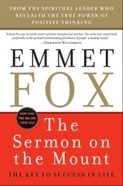 The Sermon on the Mount - The Key to Success in Life ebook by Emmet Fox