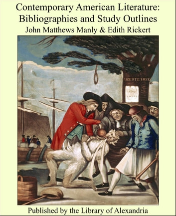 Contemporary American Literature: Bibliographies and Study Outlines ebook by John Matthews Manly