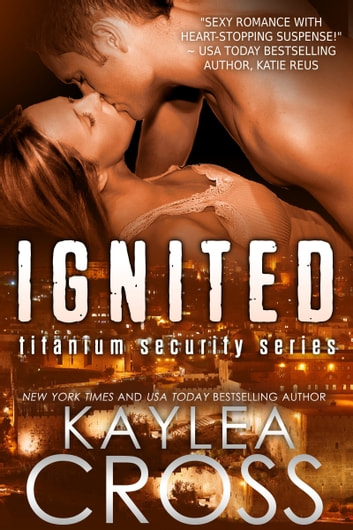 Ignited ebook by Kaylea Cross