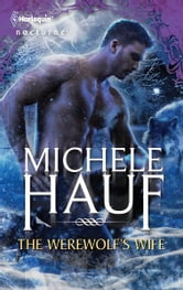 The Werewolf's Wife ebook by Michele Hauf