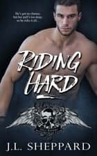 Riding Hard ebook by J.L. Sheppard