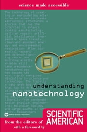 Understanding Nanotechnology ebook by Editors of Scientific American