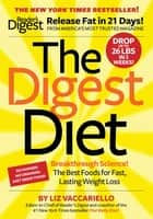 The Digest Diet - The Best Foods for Fast, Lasting Weight Loss ebook by Liz Vaccariello