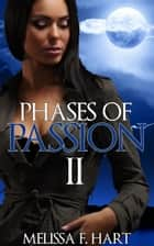 Phases of Passions II (Trilogy Bundle) (Werewolf Romance - Paranormal Romance) ebook by Melissa F. Hart