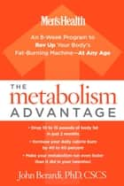 The Metabolism Advantage ebook by John Berardi