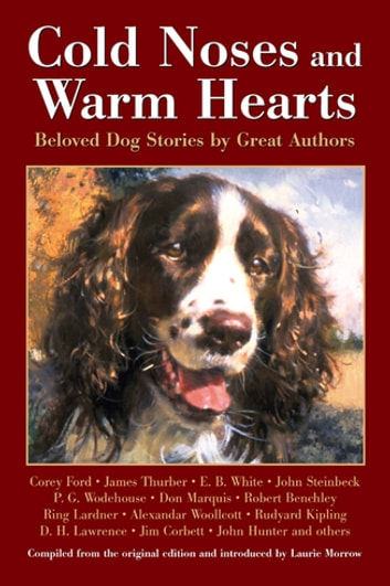 Cold Noses & Warm Hearts - Beloved Dog Stories by Great Authors ebook by