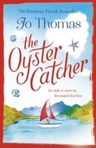 The Oyster Catcher - A warm and witty novel filled with Irish charm ebook by Jo Thomas