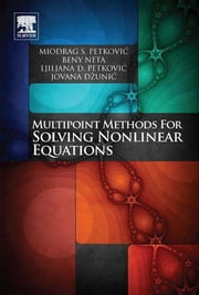 MULTIPOINT METHODS FOR SOLVING NONLINEAR EQUATIONS ebook by Miodrag Petkovic,Beny Neta,Ljiljana Petkovic,Jovana Dzunic