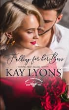 Falling For Her Boss ebook by Kay Lyons