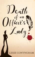 Death of an Officer's Lady ebook by Lexie Conyngham