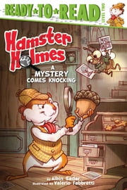 Hamster Holmes, A Mystery Comes Knocking - With Audio Recording ebook by Albin Sadar