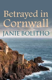 Betrayed in Cornwall ebook by Janie Bolitho