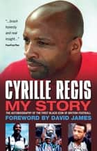 Cyrille Regis: My Story ebook by Regis, Cyrille