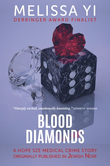 Blood Diamonds - a Hope Sze story originally published in Jewish Noir ebook by Melissa Yi,Melissa Yuan-Innes