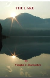 The Lake ebook by Vaughn Hardacker