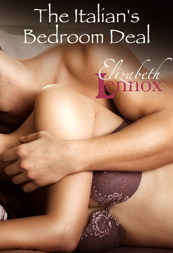 The Italian's Bedroom Deal ebook by Elizabeth Lennox