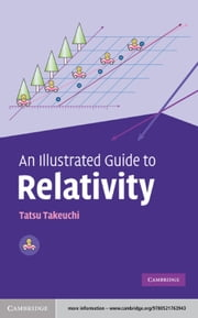 An Illustrated Guide to Relativity ebook by Tatsu Takeuchi