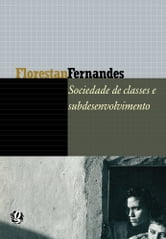 Sociedade de Classes e Subdesenvolvimento ebook by Florestan Fernandes