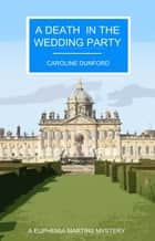 A Death In The Wedding Party ebook by Caroline Dunford