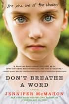 Don't Breathe a Word - A Novel ebook by Jennifer McMahon