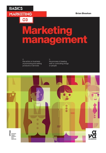 Basics Marketing 03: Marketing Management ebook by Mr Brian Sheehan