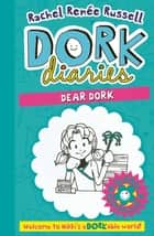 Dork Diaries: Dear Dork ebook by