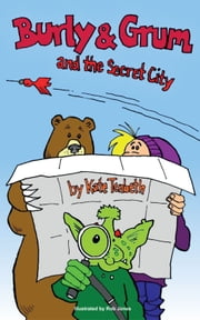 Burly and Grum and the Secret City ebook by Kate Tenbeth