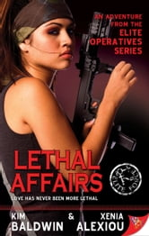 Lethal Affairs ebook by Kim Baldwin,Xenia Alexiou