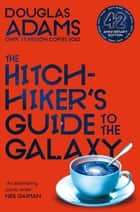 The Hitchhiker's Guide to the Galaxy: Hitchhiker's Guide to the Galaxy Book 1 ebook by Douglas Adams