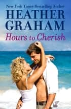 Hours to Cherish ebook by Heather Graham