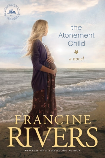 The Atonement Child Ebook By Francine Rivers 9781414340654