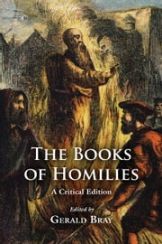 Books of Homilies, The - A Critical Edition ebook by Gerald Bray