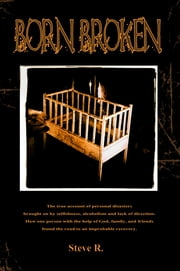 Born Broken ebook by Steve R.