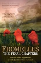 Fromelles: The Final Chapters - The Final Chapters ebook by Tim Lycett, Sandra Playle