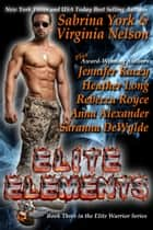 Elite Elements: Seven-Novel Cohesive Military Boxed Set ebook by Jennifer Kacey