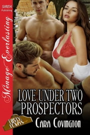 Love Under Two Prospectors ebook by Cara Covington